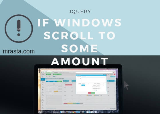 Jquery If Windows Scroll to Amount of Pixels