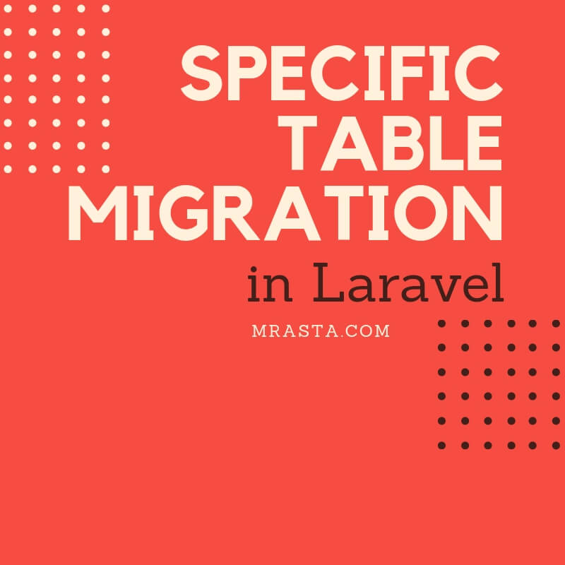 Specific Table Migration in Laravel