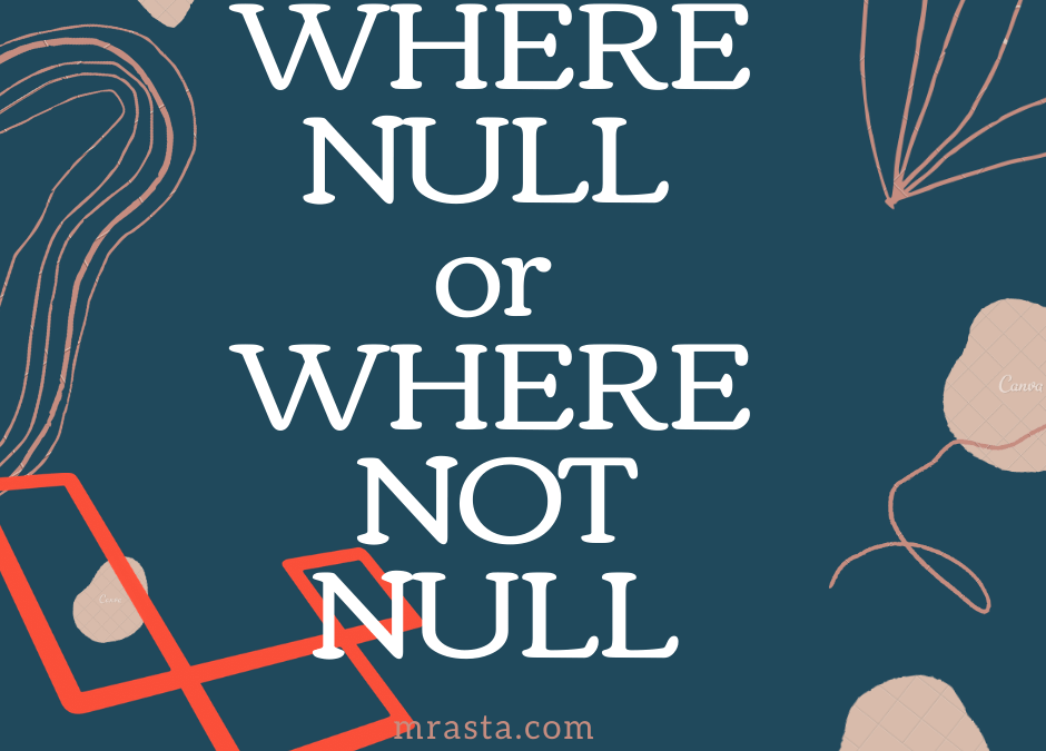 Where Null or Not Null in Laravel, Empty and Not Empty in Laravel